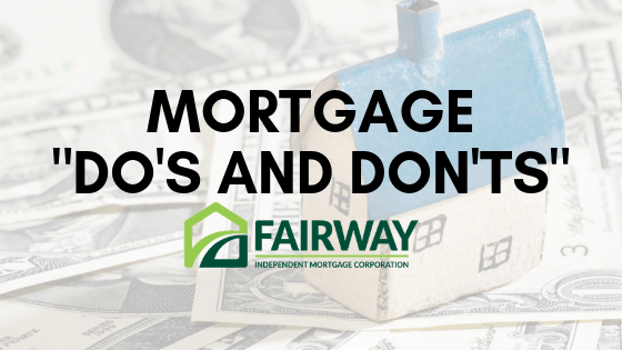 """Recommended """"Do's and Don'ts"""" - Mortgage Applications"""